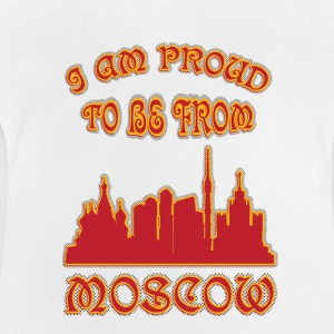 Moscow I am proud to be from - Baby T-Shirt