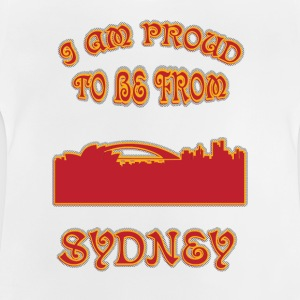 SYDNEY I am proud to be from - Baby T-Shirt