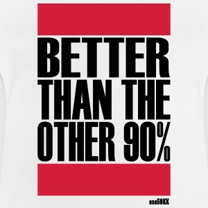 Better than 90 percent - Baby T-Shirt