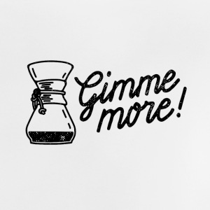 Gimme more! Coffee print - Baby T-Shirt