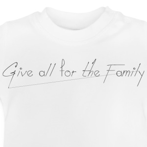 Give_all_for_the_Family_ - Camiseta bebé