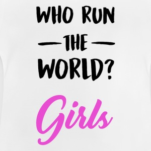 Who run the world?. Girls. - Camiseta bebé