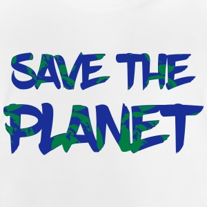 Save the Planet - Rette die Erde - Baby T-Shirt
