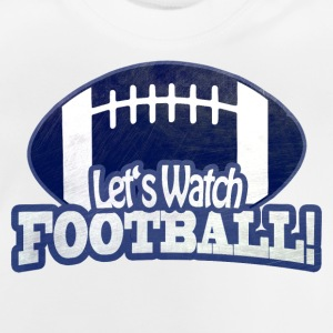 Let's Watch FOOTBALL - Baby T-Shirt