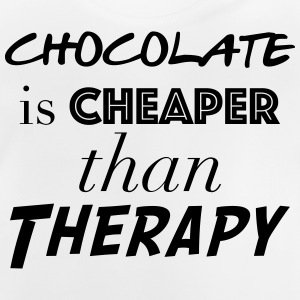 chocolate is cheaper than therapy - T-shirt Bébé