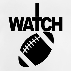 I WATCH FOOTBALL - Baby T-Shirt