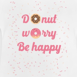 donut worry - Baby-T-shirt