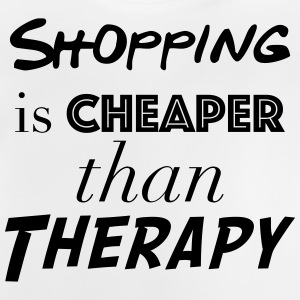 Shopping Cheaper than therapy - Baby T-Shirt