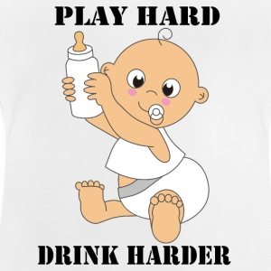 Play hard! Drink harder! - Baby T-Shirt