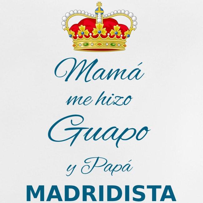 Mamà me hizo guapo y papà MADRIDISTA