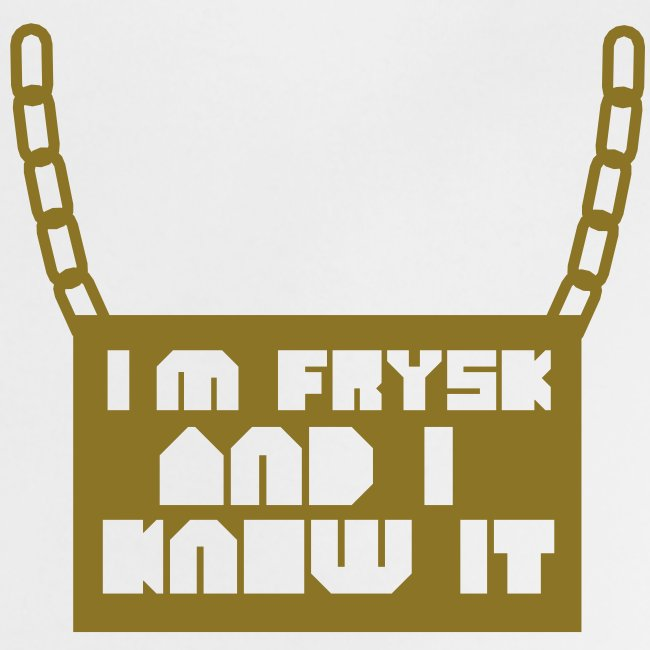 I'm Frysk and i know it