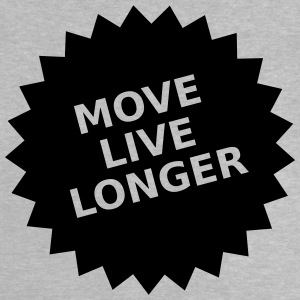 move live longer - Baby T-Shirt