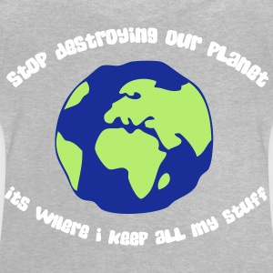Cease To Destroy Our Planet! - Baby T-Shirt