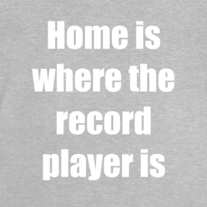 Home Is Where the record player is - Baby T-Shirt