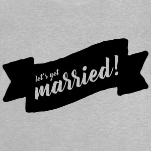 Let's get married! - Baby T-Shirt