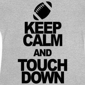 KEEP CALM AND touchdown - Baby-T-skjorte