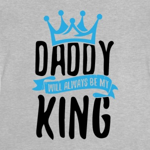 Daddy Will Always Be My King - Baby T-Shirt