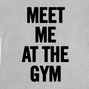 Meet Me At The Gym - Baby T-Shirt