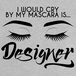 Beauty / MakeUp: I would be crying by my mascara ... - Baby T-Shirt