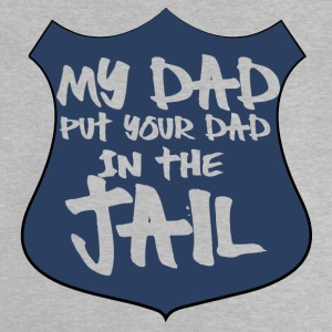 Polizei: My Dad put your Dad in the Jail - Baby T-Shirt