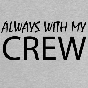 Always with my CREW - Baby T-Shirt
