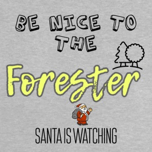 Be nice to the forester because Santa is watching - Baby T-Shirt