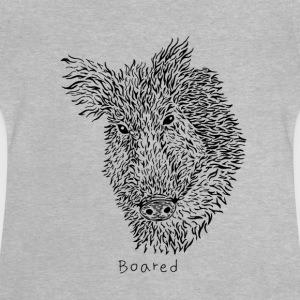 boared - Baby T-Shirt