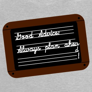 Always plan AHEA ... d - Baby T-Shirt