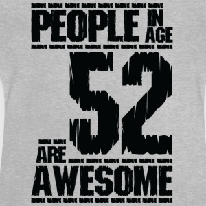 PEOPLE IN AGE 52 ARE AWESOME - Baby T-Shirt