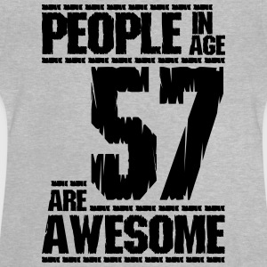 PEOPLE IN AGE 57 ARE AWESOME - Baby T-Shirt
