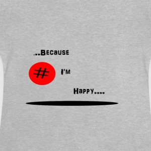 #Because I'm Happy - Baby T-Shirt