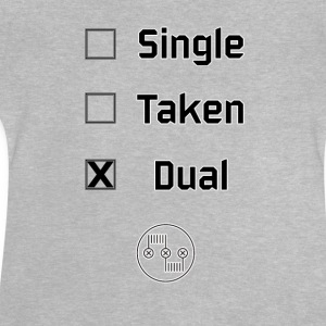 Single, Taken, Dual - Baby T-Shirt