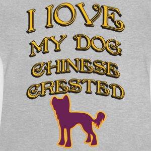 I LOVE MY DOG Chinese Crested - Baby T-Shirt