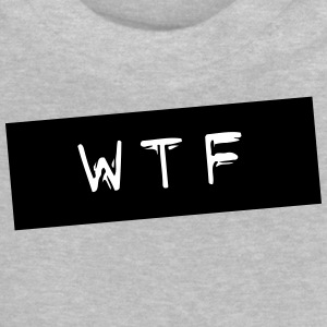 WTF - Baby T-Shirt