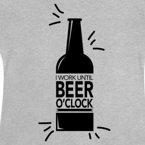 I work until beer o'clock - Baby T-Shirt