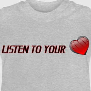 Listen To Your Heart - Baby-T-shirt