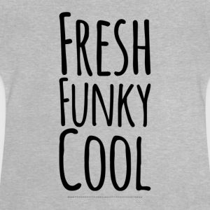 Fresh Funky Cool - Baby T-shirt