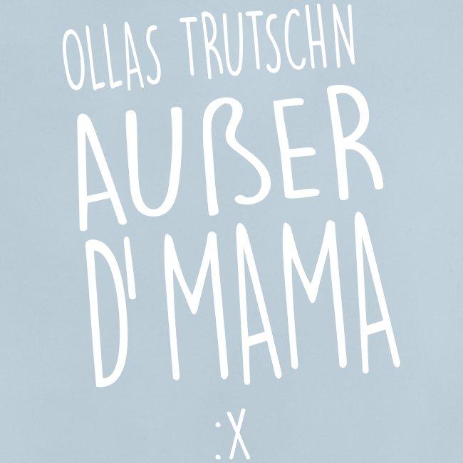 Vorschau: Ollas Trudschn außer d'Mama - Baby T-Shirt