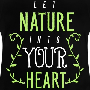 let nature into your heart - Baby T-Shirt