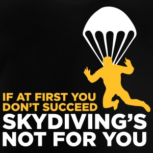 Skydiving Is Not For The Unlucky Ones! - Baby T-Shirt