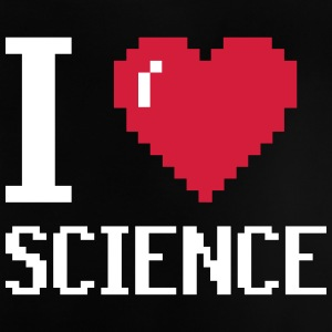 I Love SCIENCE - Baby T-Shirt