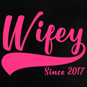 Wifey since 2017 - Baby T-Shirt