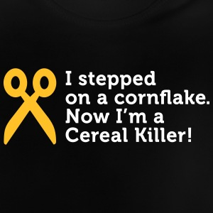 I'm A Cereal Killer! - Baby T-Shirt