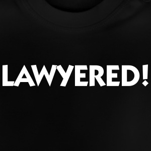 Lawyered! - Baby T-shirt