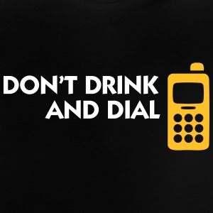 Alcohol And Telephones Are Not A Good Combination - Baby T-Shirt