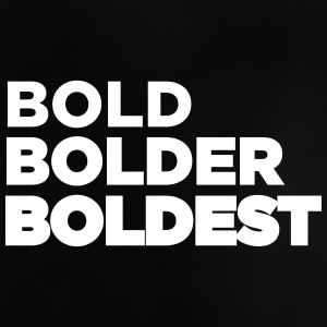 Fed Bolder Boldest - Baby T-shirt