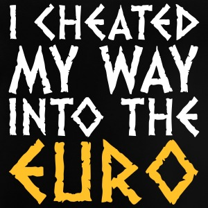 I Have Cheated Me In The Euro! - Baby T-Shirt
