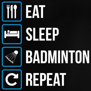 Eat Sleep Badminton Repeat - Baby T-Shirt