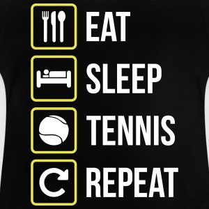 Eat Sleep Tennis Repeat - Baby T-Shirt
