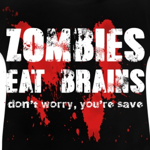 Zombies eat brains - Baby T-Shirt